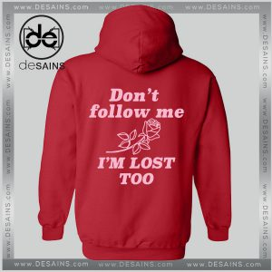 Cheap Graphic Hoodie Dont Follow Me Im Lost Too