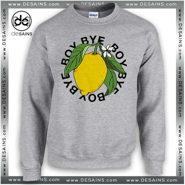 601d30a0e253 Cheap-Graphic-Sweatshirt-Bye-Boy-lemonade-Beyoncé-Sweater.jpg