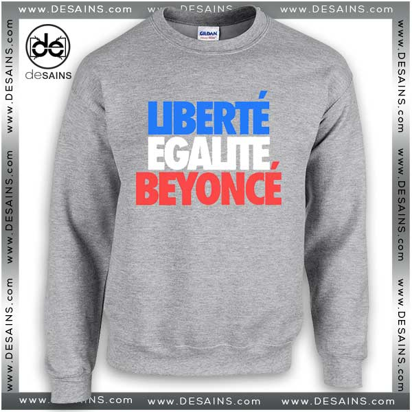 Cheap Graphic Sweatshirt Liberte Egalite Beyonce on Sale