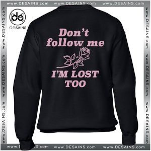 Cheap Graphic Sweatshirt Pearl Harbour Dont Follow Me I'm Lost Too