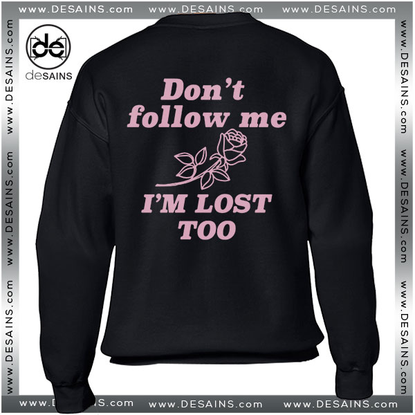 Cheap Graphic Sweatshirt Pearl Harbour ‎Dont Follow Me I'm Lost Too