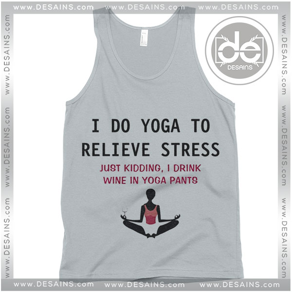 Cheap Graphic Tank Top I Do Yoga to Relieve Stress