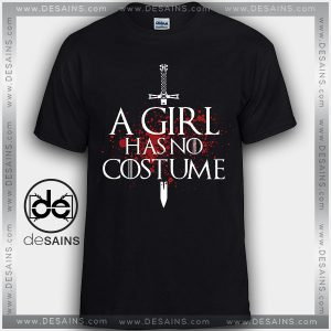 Cheap Graphic Tee Shirts A Girl Has No Costume