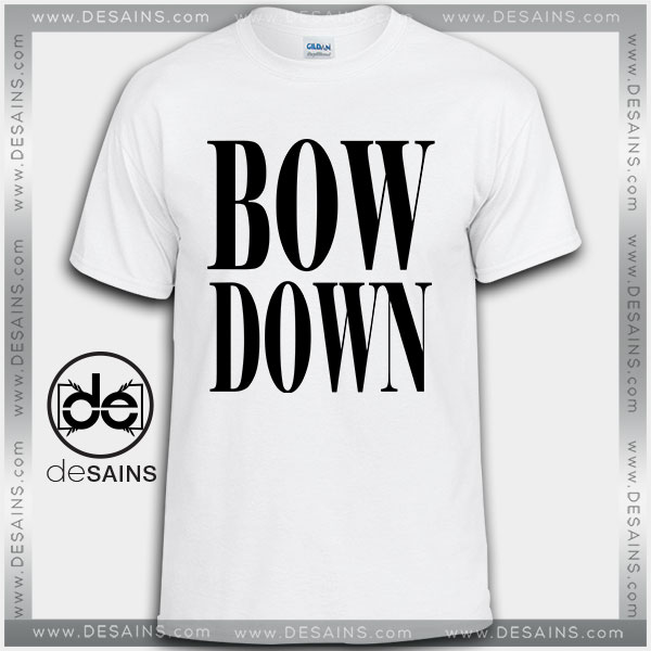 Cheap Graphic Tee Shirts Beyonce Bow Down Tshirt On Sale