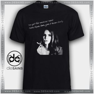 Cheap Graphic Tee Shirts Lana Del Rey Quotes Tshirt on Sale