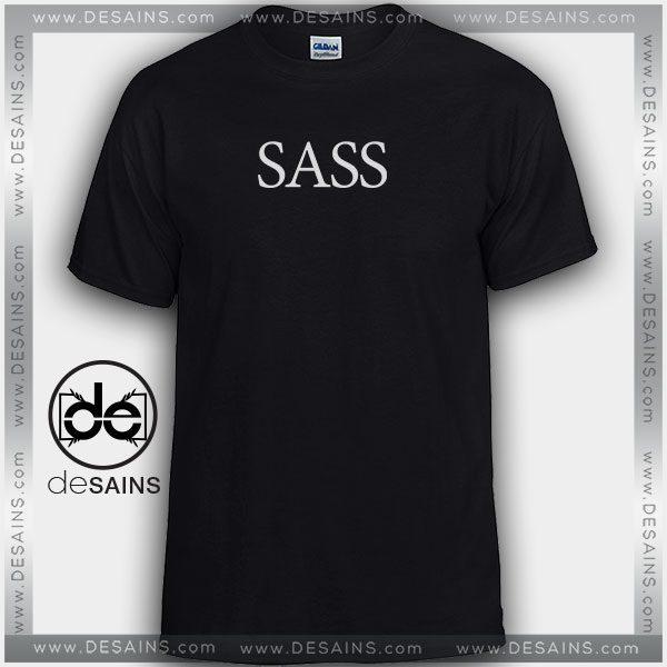 688d43eda473b Cheap Graphic Tee Shirts SASS Custom tshirt on sale