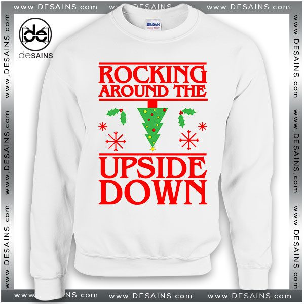 christmas shirt ideas sweatshirt rocking around the upside down