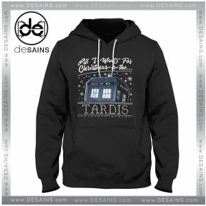 Cheap Graphic Hoodie All I Want For Christmas Is The Tardis