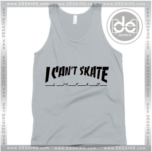 Cheap Graphic Tank Top Thrasher I Cant Skate On Sale