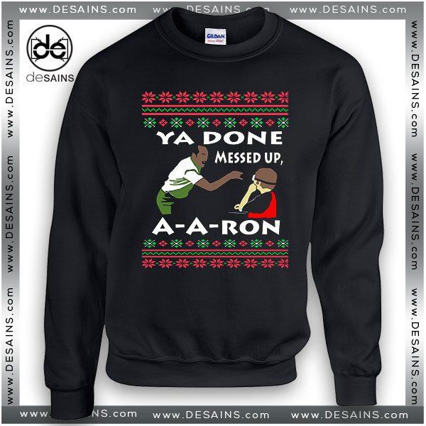 ugly christmas sweatshirt you done messed up a aron key and peele