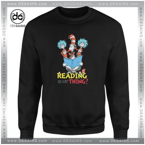 Best Graphic Sweatshirt Dr Suess Reading is my thing Sweater On Sale