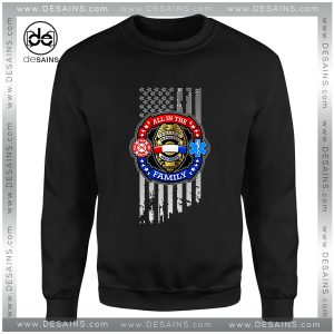 Buy Sweatshirt Police Fire Fighter Ems