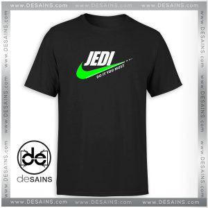 Cheap Tshirt Jedi Star Wars Do It You Must