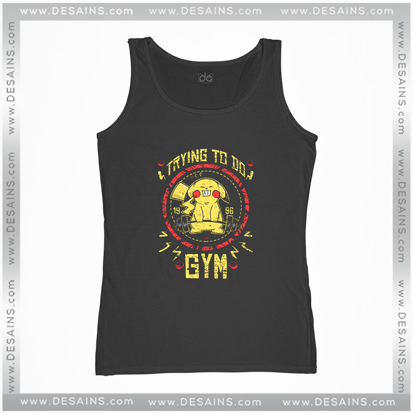 d89aae106 Tank Top Trying to do gym Pikachu Pokemon – Cheap Graphic Tee Shirts