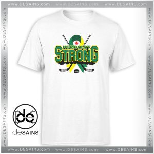 Buy T-Shirt Strong Humboldt Broncos Tee Shirt Size S-3XL