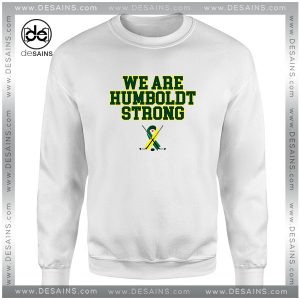 Cheap Graphic Sweatshirt Humboldt Broncos We are Humboldt Strong