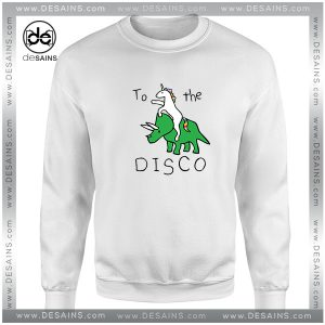 Cheap Graphic Sweatshirt To The Disco Unicorn Riding Triceratops