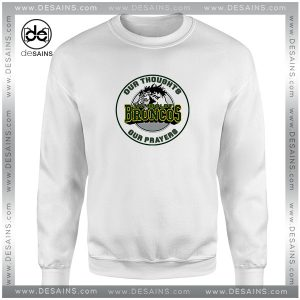Cheap Sweatshirt Humboldt Broncos Our Thoughts Our Prayers