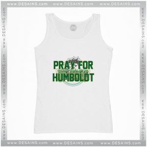Cheap Tank Top Pray For Humboldt Broncos