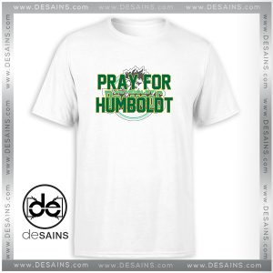 Cheap Tshirt Pray For Humboldt Broncos