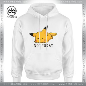 Cheap Graphic Hoodie Not Today Pikachu Pokemon