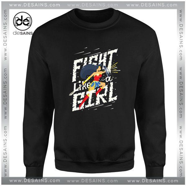 Cheap Graphic Sweatshirt Fight like a girl Wonder Woman