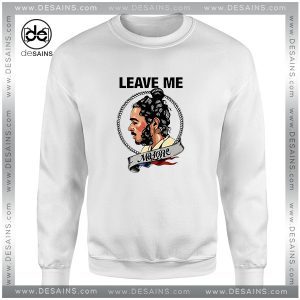 Cheap Graphic Sweatshirt Leave me Malone Poster