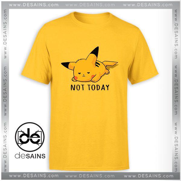 c4babb9a Cheap-Tee-Shirt-Not-Today-Pikachu-Pokemon-Tshirt-Size-S-3XL-600x600.jpg