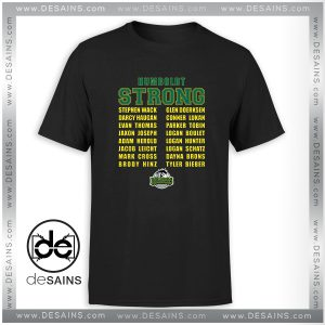 Tee Shirt Humboldt Broncos Strong Name Cheap Tee Shirt Size S-3XL