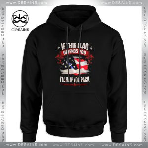 Cheap Graphic Hoodie If This Flag Offends You Ill Help You Pack