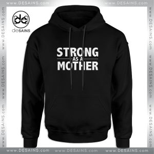 Cheap Graphic Hoodie Strong As A Mother Size S-3XL