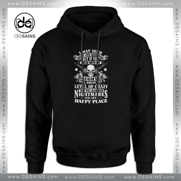 online store 6cd11 cc71c Cheap Graphic Hoodie Veteran Day Dont Mess with my Daughter