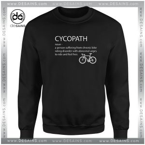 Cheap Graphic Sweatshirt Cycopath Noun Cycling Funny Design