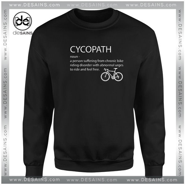 d1142eab2 Cheap-Graphic-Sweatshirt-Cycopath-Noun-Cycling-Funny-Design.jpg
