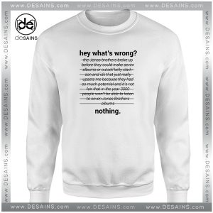 Cheap Graphic Sweatshirt Jonas Brothers Read 542 PM Hey Whats Wrong