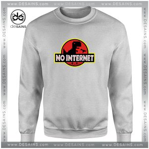 Cheap Graphic Sweatshirt Jurassic World No Internet Crewneck Size S-3XL