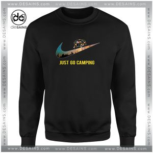 Cheap Graphic Sweatshirt Just go Camping Just Do It Funny Size S-3XL