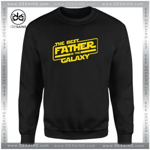 Cheap Graphic Sweatshirt The Best Father In The Galaxy Star Wars