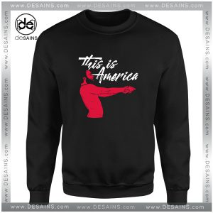 Cheap Graphic Sweatshirt This is America Childish Gambino Size S-3XL