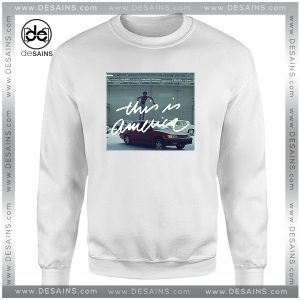Cheap Graphic Sweatshirt This is America Gambino Poster