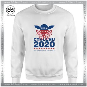 Cheap Graphic Sweatshirt Vote Cthulhu 2020 Call of Cthulhu