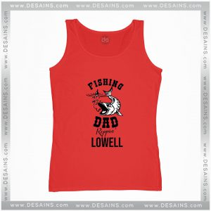 Cheap Graphic Tank Top Fishing Dad Reppin Lowell