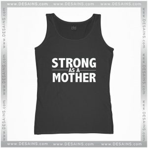 Cheap Graphic Tank Top Strong As A Mother Size S-3XL