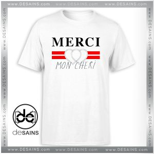 Cheap Graphic Tee Shirt Merci Mon Cheri Custom Tshirt Size S-3XL