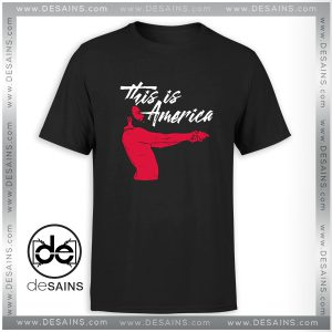 Cheap Graphic Tee Shirt This is America Childish Gambino Size S-3XL