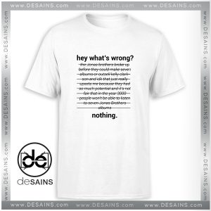 Cheap Tee Shirt Jonas Brothers Read 542 PM Hey Whats Wrong Tshirt Size S-3XL