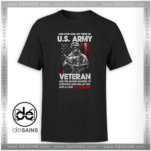 Cheap Tee Shirt Let There Be US ARMY VETERAN Tshirt Size S-3XL