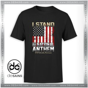 TShirt I Stand for Our National Anthem with America Flag Tshirt Size S-3XL