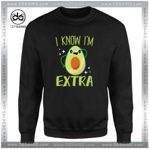 Cheap Sweatshirt Avocado I Know Im Extra Crewneck Size S-3XL