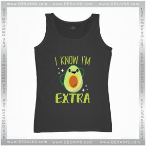 Cheap Tank Top Avocado I Know Im Extra Tank Tops Adult Size S-3XL